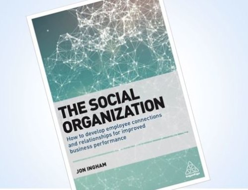 The Social Organization: How to develop employee connections and relationships for improved business performance