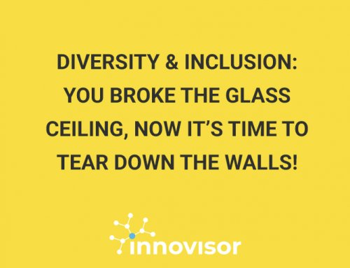 Diversity & Inclusion: You Broke The Glass Ceiling, Now It's Time To Tear Down The Walls!