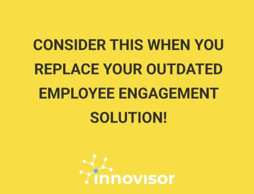 Consider This When You Replace Your Outdated Employee Engagement Solution!
