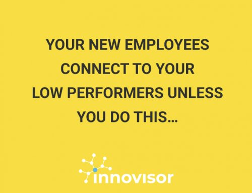 Your New Employees Connect to Your Low Performers Unless You Do This…