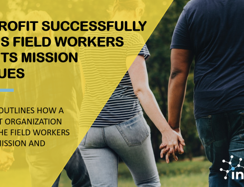 Case – Nonprofit Successfully Aligns Field Workers With Its Mission & Values