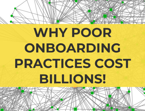 Why Poor Onboarding Practices Cost Billions!