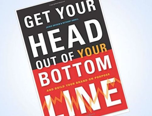 Get your head out of your bottom line and build your brand on purpose