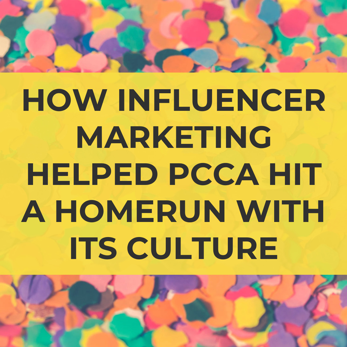 How Influencer Marketing Helped PCCA