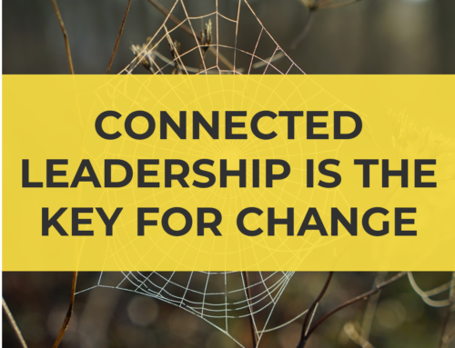 Connected leadership is the key to change